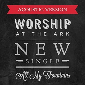 All My Fountains (Acoustic Version)