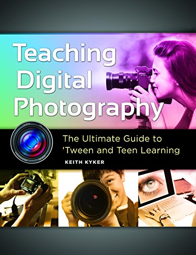 Download Teaching Digital Photography: The Ultimate Guide to 'Tween and Teen Learning 1610698568