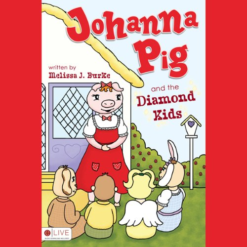 Johanna Pig and the Diamond Kids  Audiolibri