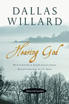 Hearing God: Developing a Conversational Relationship with God by [Dallas Willard]
