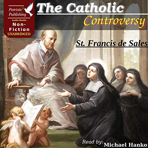The Catholic Controversy Audiobook By St. Francis de Sales cover art