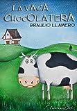 LA VACA CHOCOLATERA