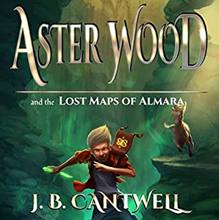 Aster Wood and the Lost Maps of Almara: Aster Wood, Book 1                   By:                                                                                                                                 J. B. Cantwell                               Narrated by:                                                                                                                                 Mark Deakins                      Length: 8 hrs and 9 mins     37 ratings     Overall 4.0