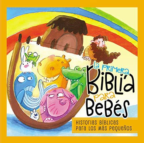 La Primera Biblia Para Bebés: El Mensaje de Le Biblia-Corto Y Entrañable (Pasta de cartón)