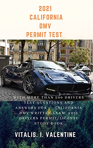 2021 CALIFORNIA DMV PERMIT TEST : With more than 200 Drivers test questions and...
