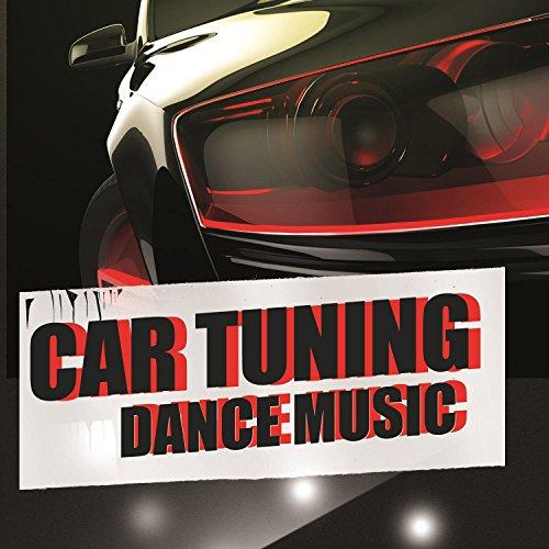 Car Tuning Dance Music [Explicit]