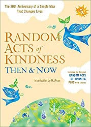Image: Random Acts of Kindness Then and Now: The 20th Anniversary of a Simple Idea That Changes Lives | Paperback: 247 pages | by M. J. Ryan (Introduction). Publisher: Conari Press; 2nd Revised edition (February 1, 2013)