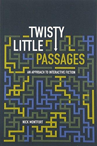 Montfort, N: Twisty Little Passages - An Approach to Interac: An Approach to Interactive Fiction (Mit Press)