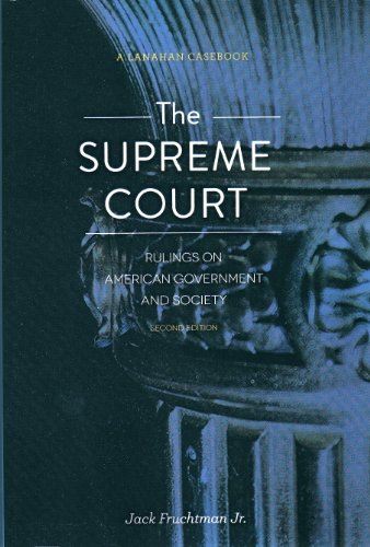 The Supreme Court: Rulings on American Government and Society
