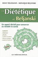 La diététique et Beljanski - Un apport décisif pour consever ou rétablir la santé de Dany Toussaint