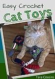Easy Crochet Cat Toys (Tiger Road Crafts)