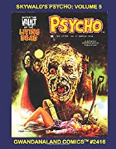 Skywald's Psycho: Volume 5: Gwandanaland Comics #2416 --- Incredible Artwork!   Amazing Writing!  Brilliant Concepts!  The Classic Horror Magazine - Four Issues In One Great Book!