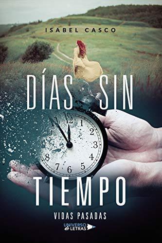 Días sin tiempo de Isabel Casco