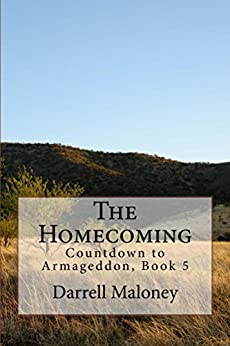 The Homecoming: Countdown to Armageddon: Book 5 by [Darrell Maloney]