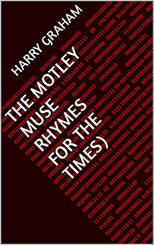 The Motley Muse Rhymes for the Times (English Edition)