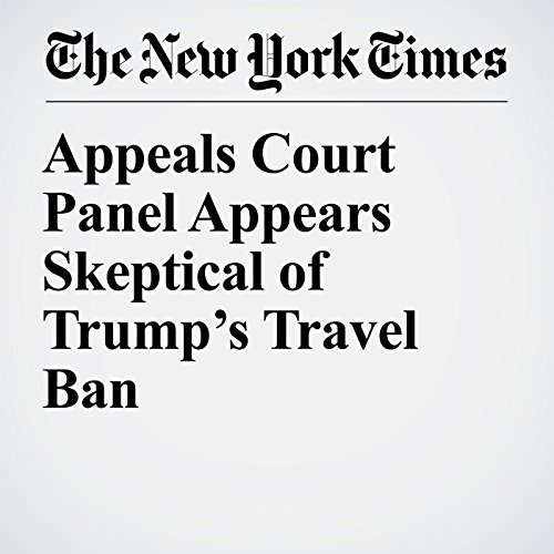 Appeals Court Panel Appears Skeptical of Trump's Travel Ban copertina