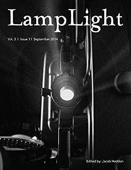 LampLight - Volume 3 Issue 1 by [Yvonne Navarro, Gary Braunbeck, Sana Rafi, Nick Mamatas, Roh Morgon, Kelli Owen, Jacob Haddon]