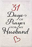 31 Days of Prayer for My Husband (Paperback) – Powerful Prayer Book for Wives, Perfect Gift for Newlyweds, Anniversaries, Holidays, and More