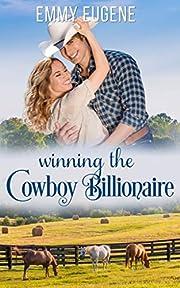 Winning the Cowboy Billionaire : A Chappell Brothers Novel (Bluegrass Ranch Book 1)
