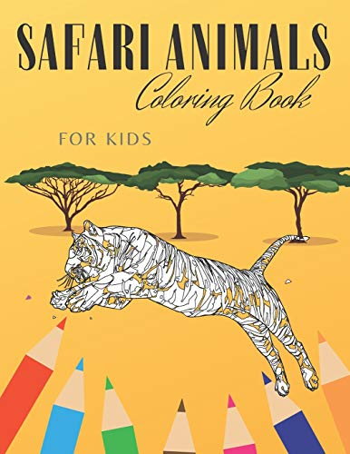 Safari Animals Coloring Book For Kids: Beautiful Wild African Life Illustrations Featuring Giraffe Monkey Elephant For Toddlers Preschoolers