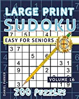 Large Print Easy Sudoku Puzzle Book For Seniors: 200 Sudoku Puzzles For Adults; Volume 16 (Sudoku One Per Page)