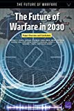 The Future of Warfare in 2030: Project Overview and Conclusions