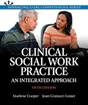 Clinical Social Work Practice: An Integrated Approach, Enhanced Pearson eText -- Access Card (5th Edition) (Advancing Core Competencies)