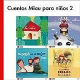 Cuentos Miau para Niños 2: Los Indios Pieles Rosas / la Visita / Mi Papá Es el Mejor / Bolita de Nube