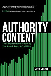 Authority Content: The Simple System for Building Your Brand, Sales, and Credibility - Copywriting Books