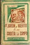EL JARDIN Y HUERTO DE MI CASITA DE CAMPO