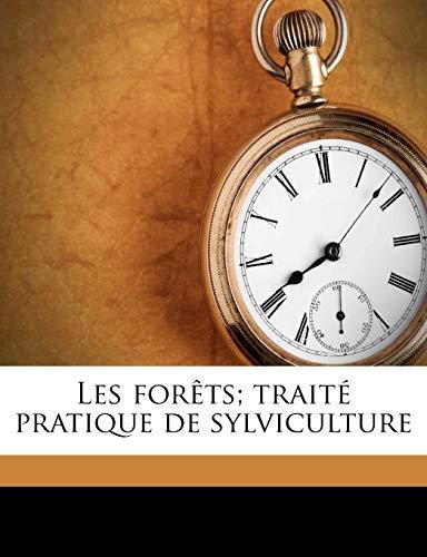 Les forêts; traité pratique de sylviculture (French Edition) ~ TOP Books