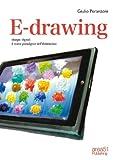 E-drawing. Disegni digitali, il nuovo paradigma dell'illustrazione (Italian Edition)