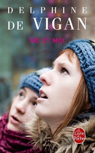 No Et Moi/No and I (French Edition) (Littérature) by Delphine De Vigan(2009-03-11)