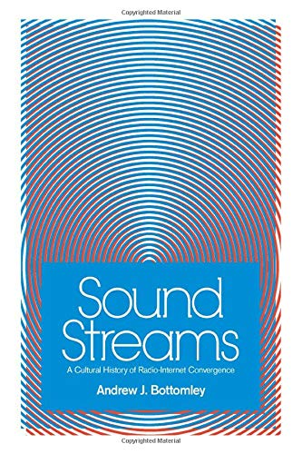 Sound Streams: A Cultural History of Radio-Internet Convergence