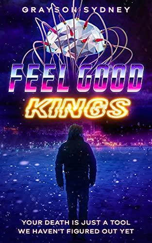 Feel Good Kings (The Danny Kettler Duology Book 1) (English Edition)