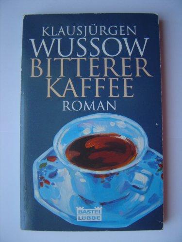 Bitterer Kaffee (Allgemeine Reihe. Bastei Lübbe Taschenbücher)