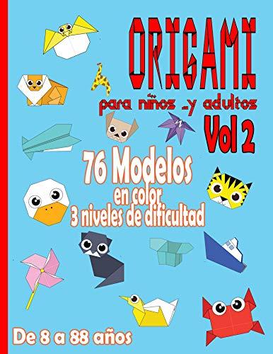 Origami para Niños … y Adultos Da 8 a 88 años   Vol 2: Manualidades Papiroflexia   juego papiroflexia para ninos