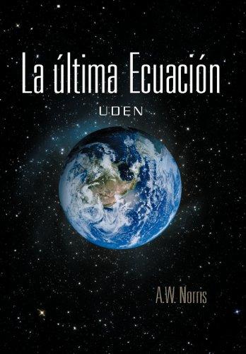 La Ltima Ecuaci N: Uden (Spanish Edition)