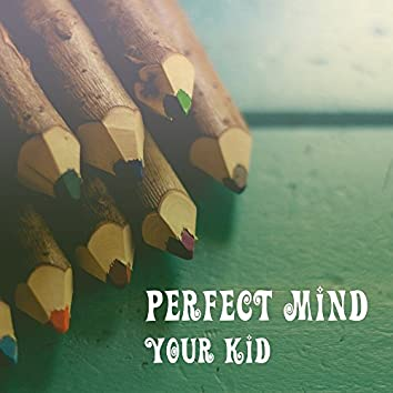 Perfect Mind Your Kid – Brilliant Songs for Children, Little Genius, Exercise Brain Toddler, Bach