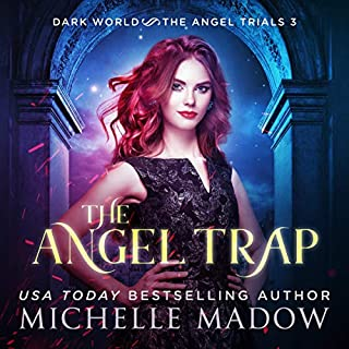 The Angel Trap     Dark World: The Angel Trials, Book 3              By:                                                                                                                                 Michelle Madow                               Narrated by:                                                                                                                                 Patricia Santomasso                      Length: 4 hrs and 58 mins     3 ratings     Overall 4.7