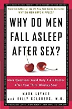 Why Do Men Fall Asleep After Sex?: More Questions You'd Only Ask a Doctor After Your Third Whiskey Sour