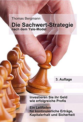 Die Sachwert-Strategie nach dem Yale Modell: 3. Auflage (13.08.2016) Investieren Sie ihr Geld wie die Profis. 15 Punkte für kontinuierliche Erträge und 100%igen Kapitalerhalt.