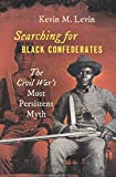 Searching for Black Confederates: The Civil War's Most Persistent Myth (Civil War America) (English Edition)