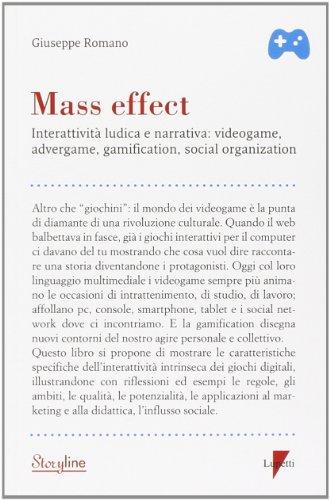 Mass effect. Interattività ludica e narrativa: videogame, advergame, gamification, social organization