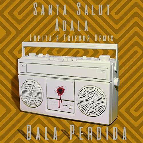 Lupita's Friends, Adala & Santa Salut