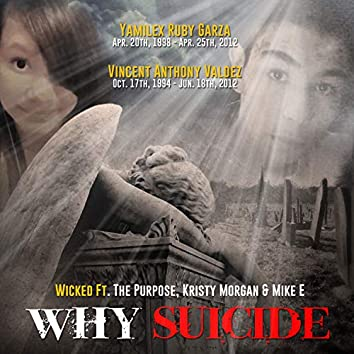 Why Suicide (feat. The Purpose, Kristy Morgan & Mike E)