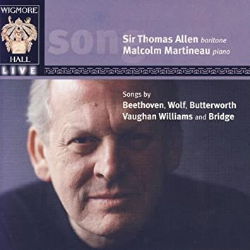 Wigmore Hall Live - Songs By Beethoven, Wolf, Butterworth, Vaughan Williams, And Bridge