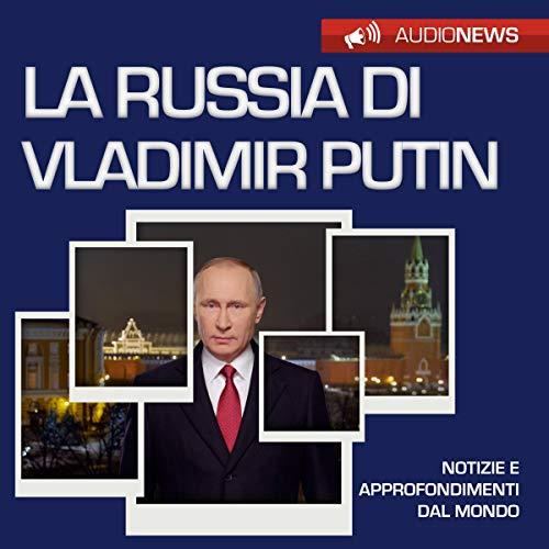 La Russia di Vladimir Putin audiobook cover art