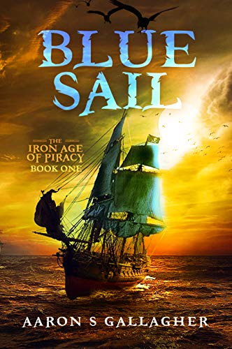 Blue Sail (The Iron Age of Piracy Book 1) (English Edition)
