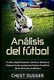 Análisis de fútbol: Evalúa el performance, tácticas, lesiones y formación de equipos mediante el análisis de la data y la estadística